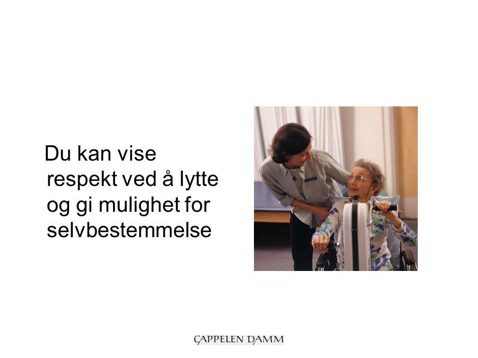 I kommunikasjon med eldre og mennesker med nedsatt funksjonsevne er det viktig å vise at du respekterer dem som voksne, selvstendige mennesker
