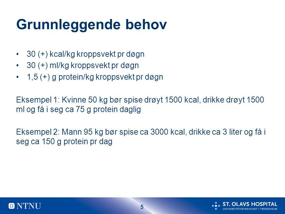 5 Grunnleggende behov 30 (+) kcal/kg kroppsvekt pr døgn 30 (+) ml/kg kroppsvekt pr døgn 1,5 (+) g protein/kg kroppsvekt pr døgn Eksempel 1: Kvinne 50