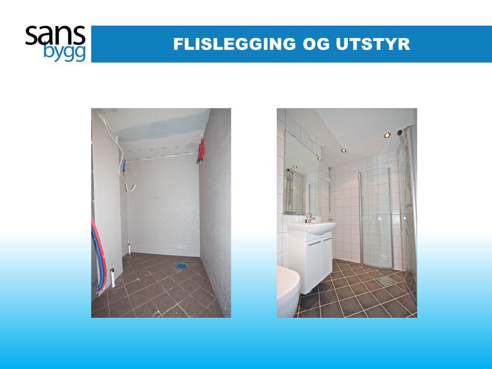 FLISLEGGING OG UTSTYR