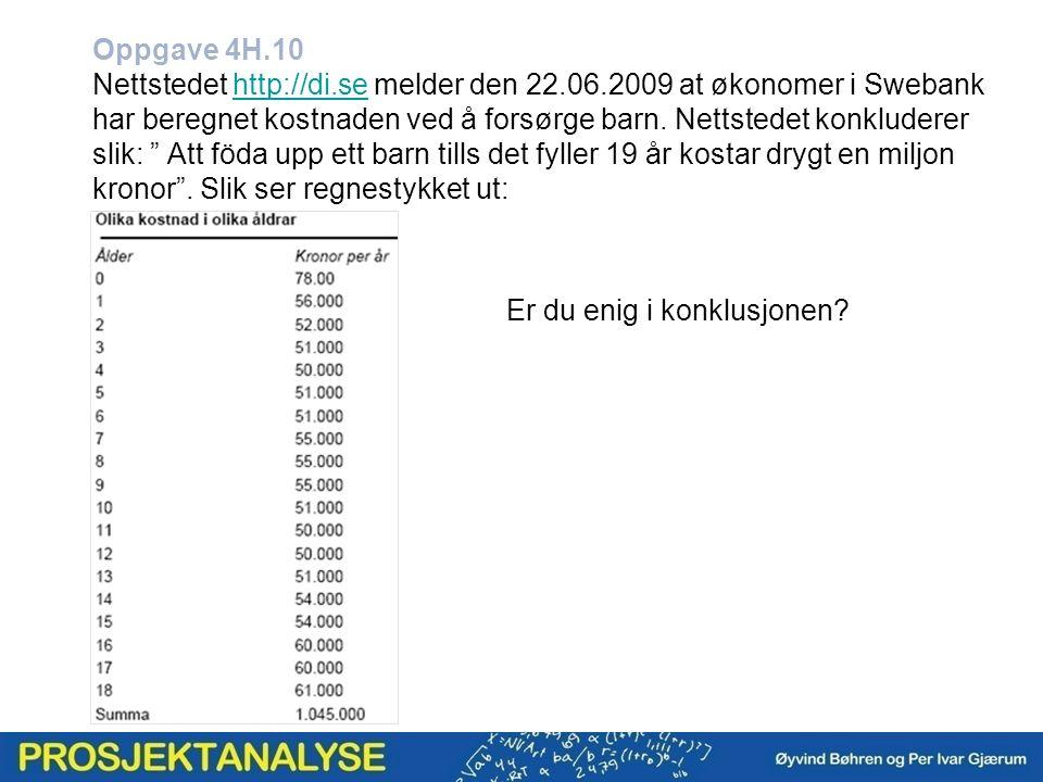 Oppgave 4H.10 Nettstedet http://di.se melder den 22.06.2009 at økonomer i Swebank har beregnet kostnaden ved å forsørge barn.