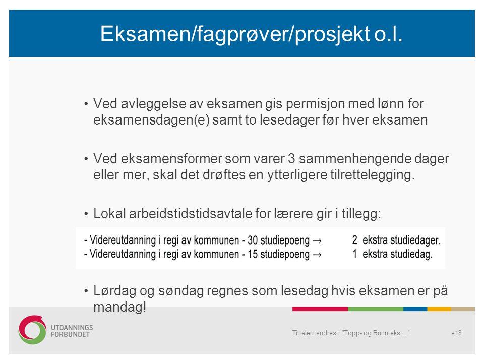 Eksamen/fagprøver/prosjekt o.l.