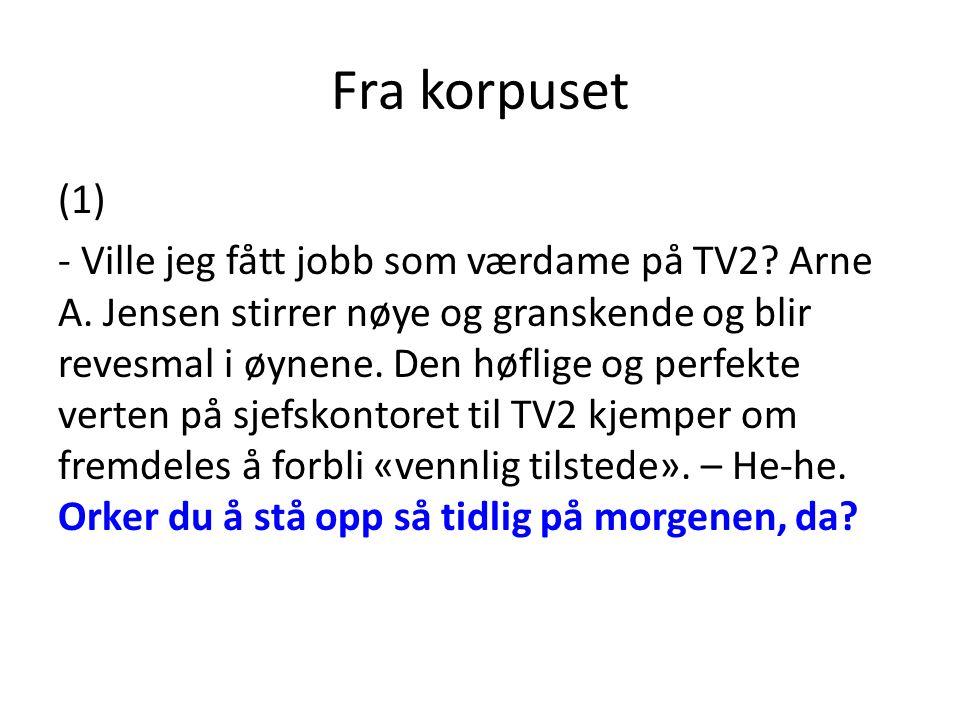 Fra korpuset (1) - Ville jeg fått jobb som værdame på TV2.