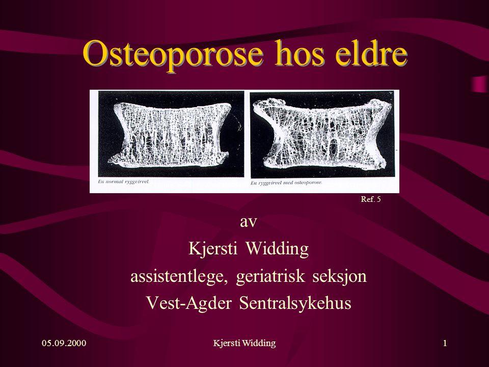 05.09.2000Kjersti Widding1 Osteoporose hos eldre Ref.