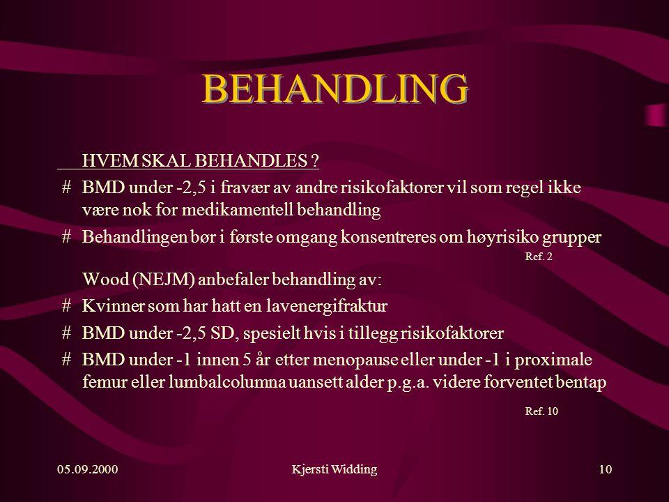 05.09.2000Kjersti Widding10 BEHANDLING HVEM SKAL BEHANDLES .