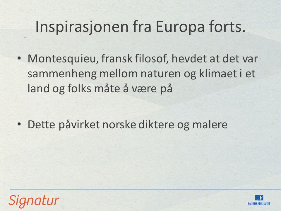 Inspirasjonen fra Europa forts.