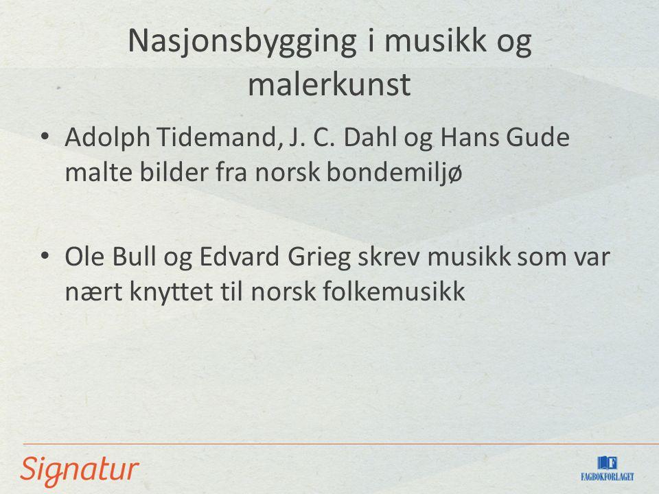 Nasjonsbygging i musikk og malerkunst Adolph Tidemand, J.