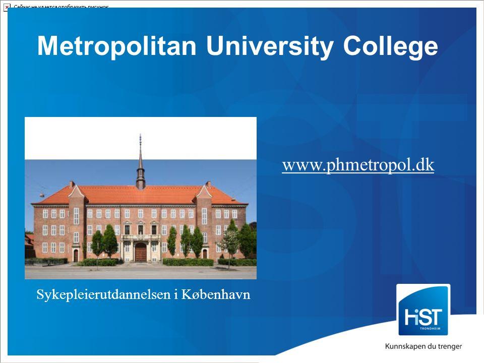 Metropolitan University College www.phmetropol.dk Sykepleierutdannelsen i København