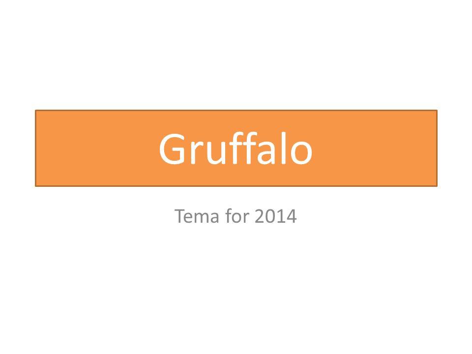 Gruffalo Tema for 2014