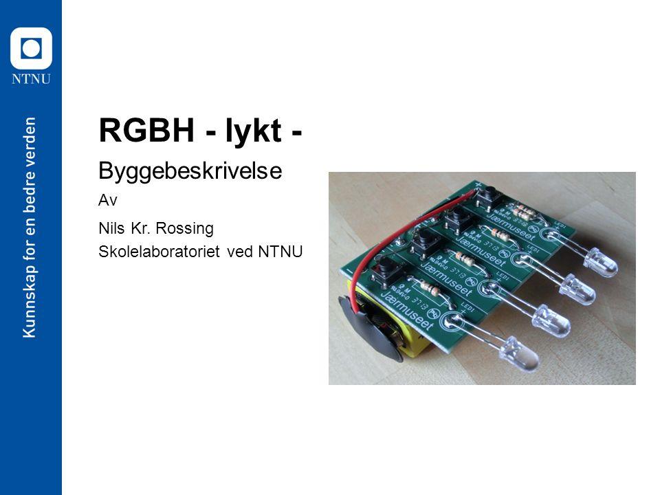 RGBH - lykt - Byggebeskrivelse Av Nils Kr. Rossing Skolelaboratoriet ved NTNU