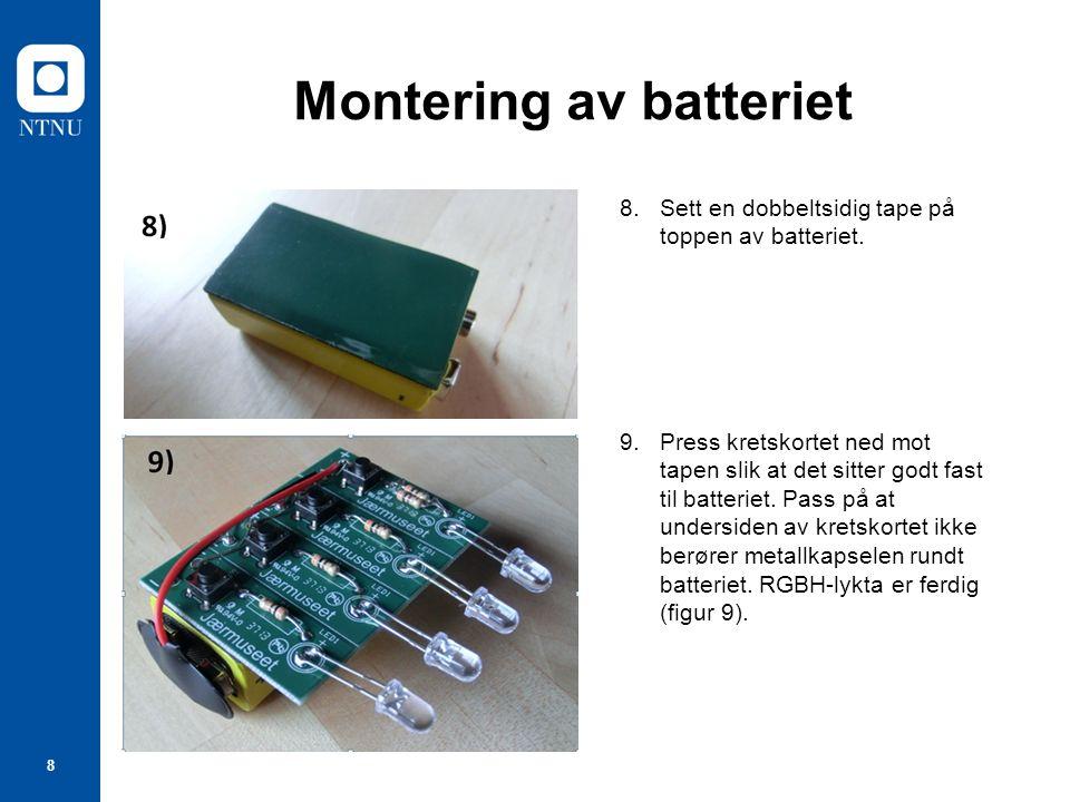 8 Montering av batteriet 8.Sett en dobbeltsidig tape på toppen av batteriet.