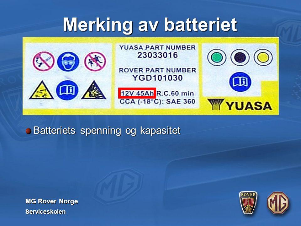 MG Rover Norge Serviceskolen Merking av batteriet Batteriets spenning og kapasitet