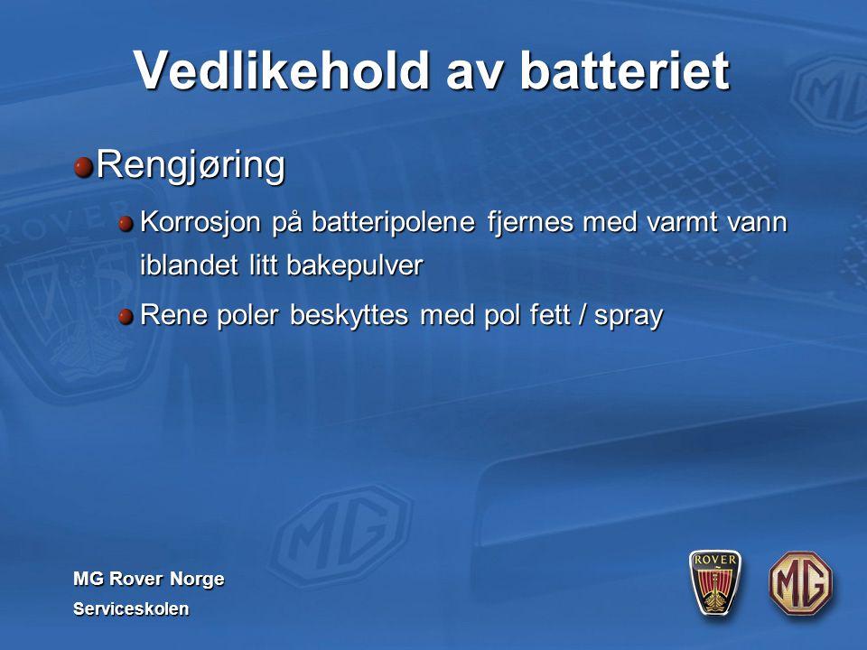 MG Rover Norge Serviceskolen Vedlikehold av batteriet Rengjøring Korrosjon på batteripolene fjernes med varmt vann iblandet litt bakepulver Rene poler beskyttes med pol fett / spray