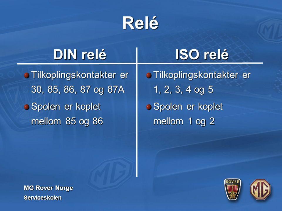 MG Rover Norge Serviceskolen Relé DIN relé Tilkoplingskontakter er 30, 85, 86, 87 og 87A Spolen er koplet mellom 85 og 86 ISO relé Tilkoplingskontakter er 1, 2, 3, 4 og 5 Spolen er koplet mellom 1 og 2