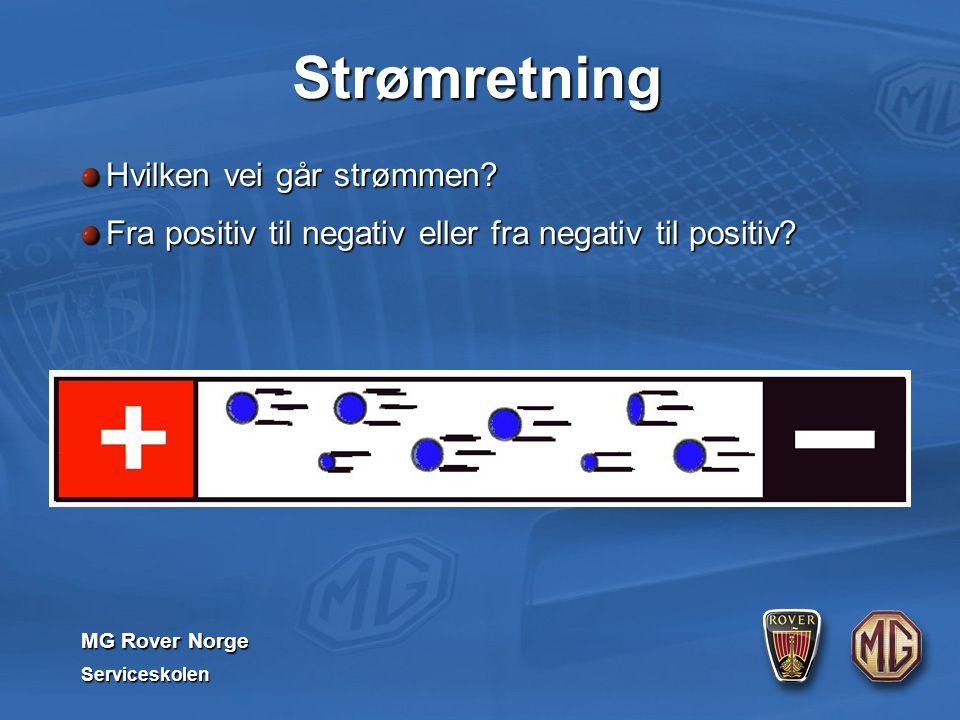 MG Rover Norge Serviceskolen Strømretning Hvilken vei går strømmen? Fra positiv til negativ eller fra negativ til positiv?