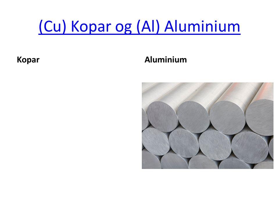 (Cu) Kopar og (Al) Aluminium KoparAluminium