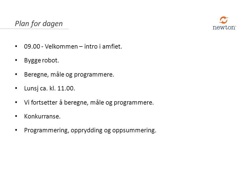 09.00 - Velkommen – intro i amfiet. Bygge robot. Beregne, måle og programmere. Lunsj ca. kl. 11.00. Vi fortsetter å beregne, måle og programmere. Konk