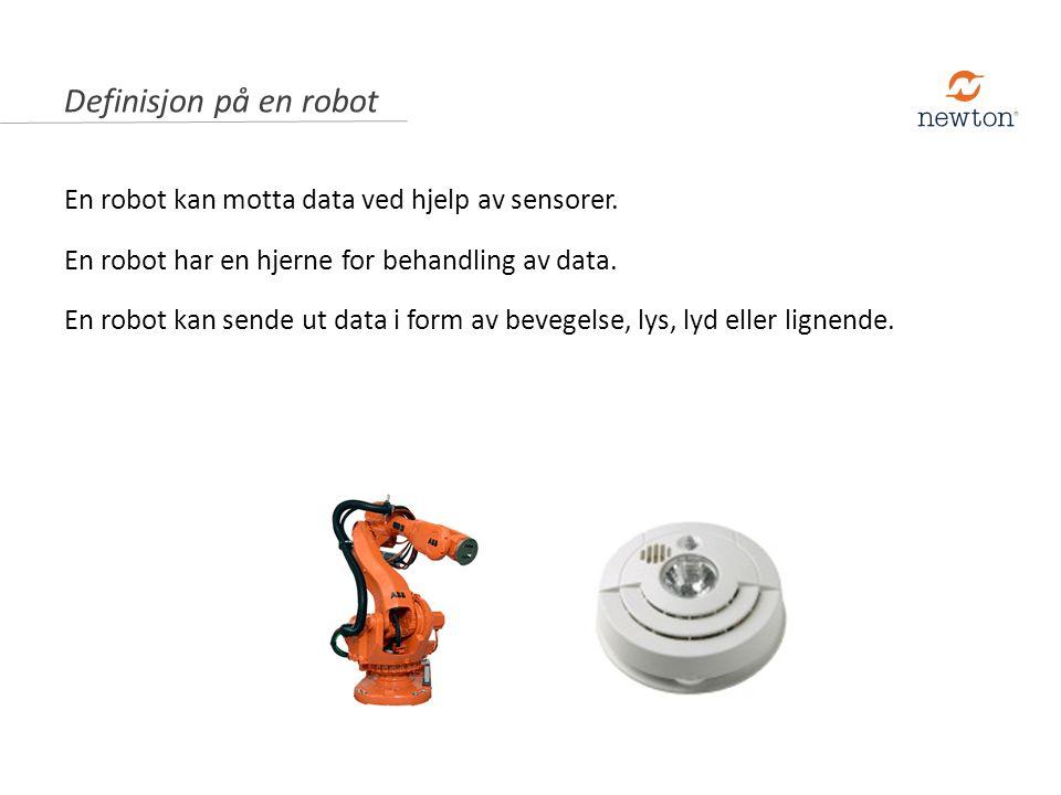 En robot kan motta data ved hjelp av sensorer.En robot har en hjerne for behandling av data.
