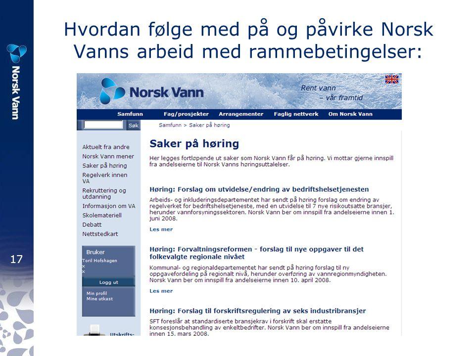 17 Hvordan følge med på og påvirke Norsk Vanns arbeid med rammebetingelser: