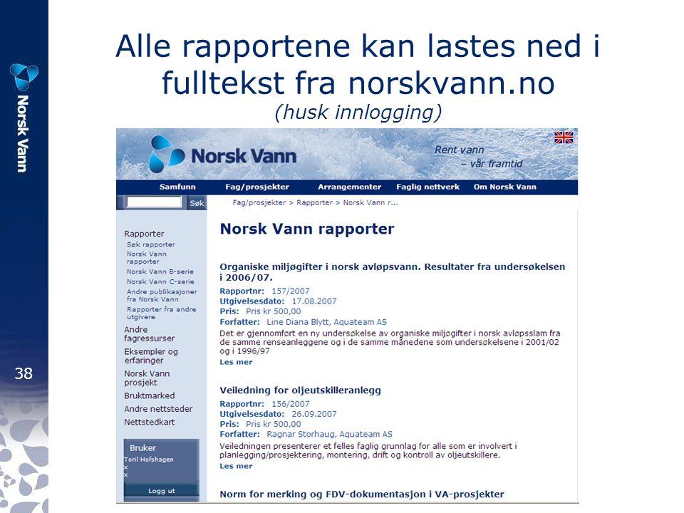 38 Alle rapportene kan lastes ned i fulltekst fra norskvann.no (husk innlogging)