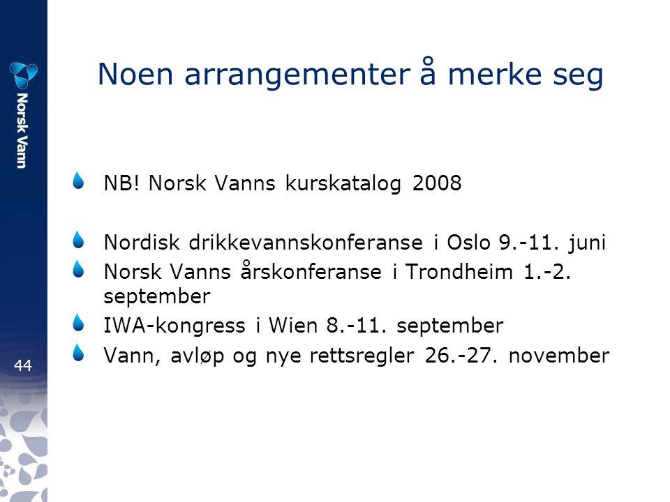 44 Noen arrangementer å merke seg NB.