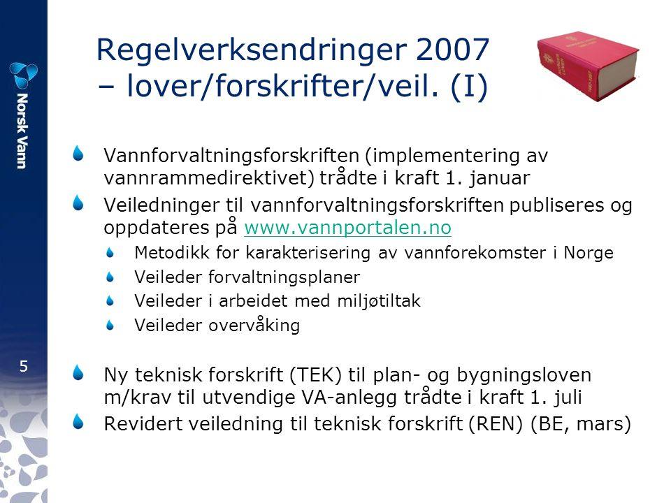 6 Regelverksendringer 2007 – lover/forskrifter/veil.