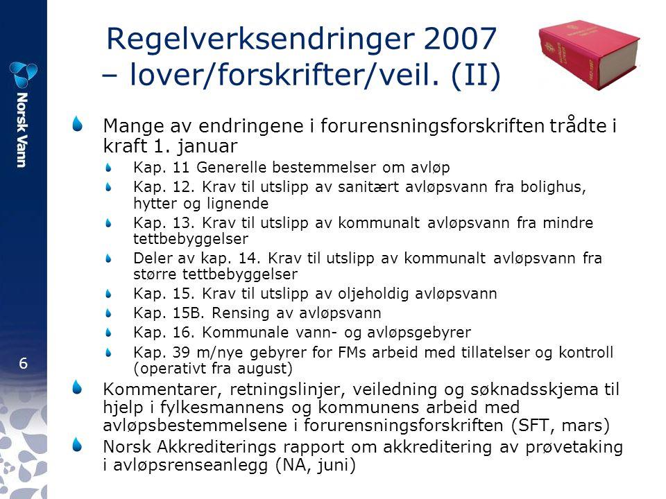 7 Regelverksendringer 2007 – lover/forskrifter/veil.