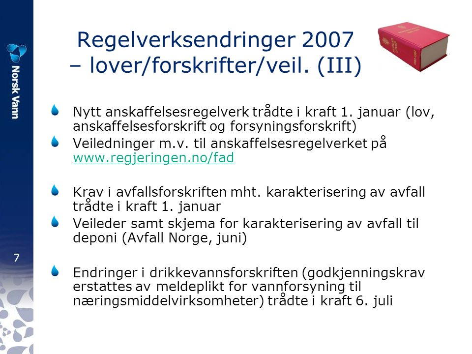 8 Regelverksendringer 2007 – lover/forskrifter/veil.