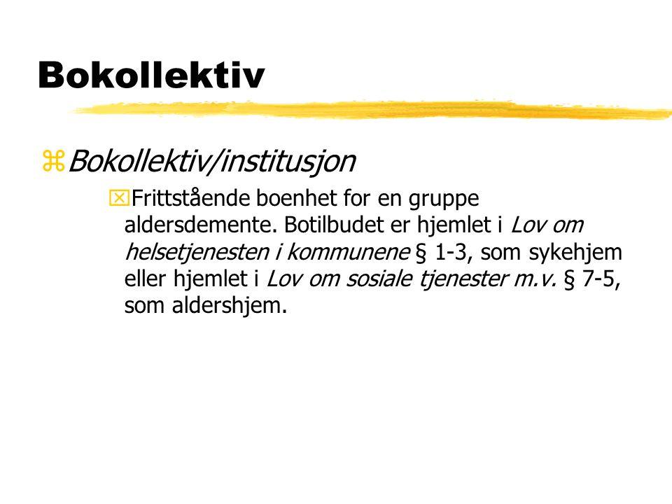 Bokollektiv zBokollektiv/institusjon xFrittstående boenhet for en gruppe aldersdemente.