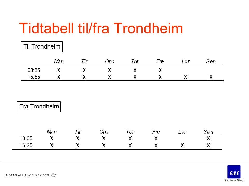 Tidtabell til/fra Trondheim Til Trondheim Fra Trondheim