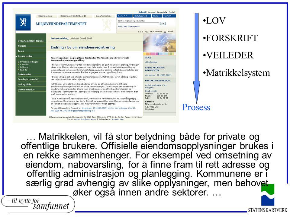 … Matrikkelen, vil få stor betydning både for private og offentlige brukere.