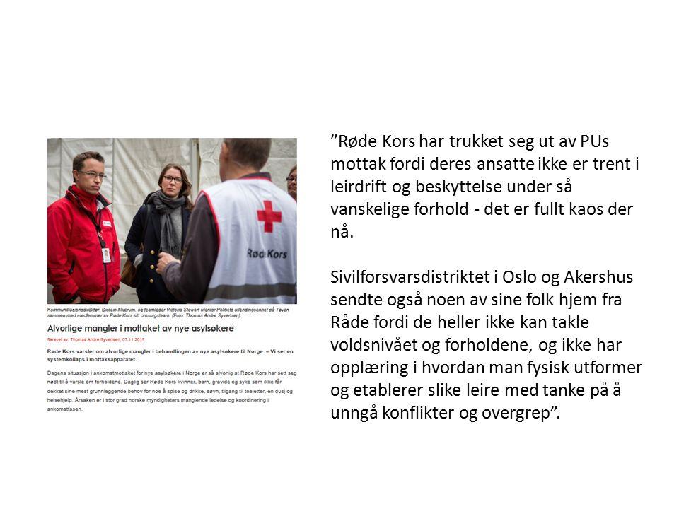 Røde Kors har trukket seg ut av PUs mottak fordi deres ansatte ikke er trent i leirdrift og beskyttelse under så vanskelige forhold - det er fullt kaos der nå.