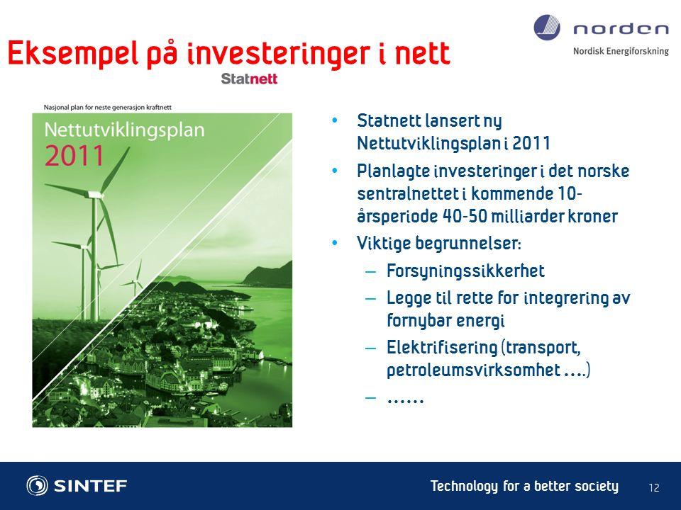 Technology for a better society 12 Statnett lansert ny Nettutviklingsplan i 2011 Planlagte investeringer i det norske sentralnettet i kommende 10- års