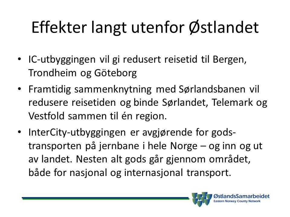 Effekter langt utenfor Østlandet IC-utbyggingen vil gi redusert reisetid til Bergen, Trondheim og Göteborg Framtidig sammenknytning med Sørlandsbanen vil redusere reisetiden og binde Sørlandet, Telemark og Vestfold sammen til én region.