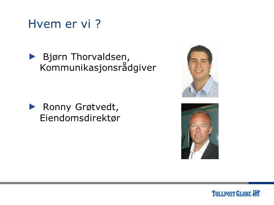 Hvem er vi Bjørn Thorvaldsen, Kommunikasjonsrådgiver Ronny Grøtvedt, Eiendomsdirektør