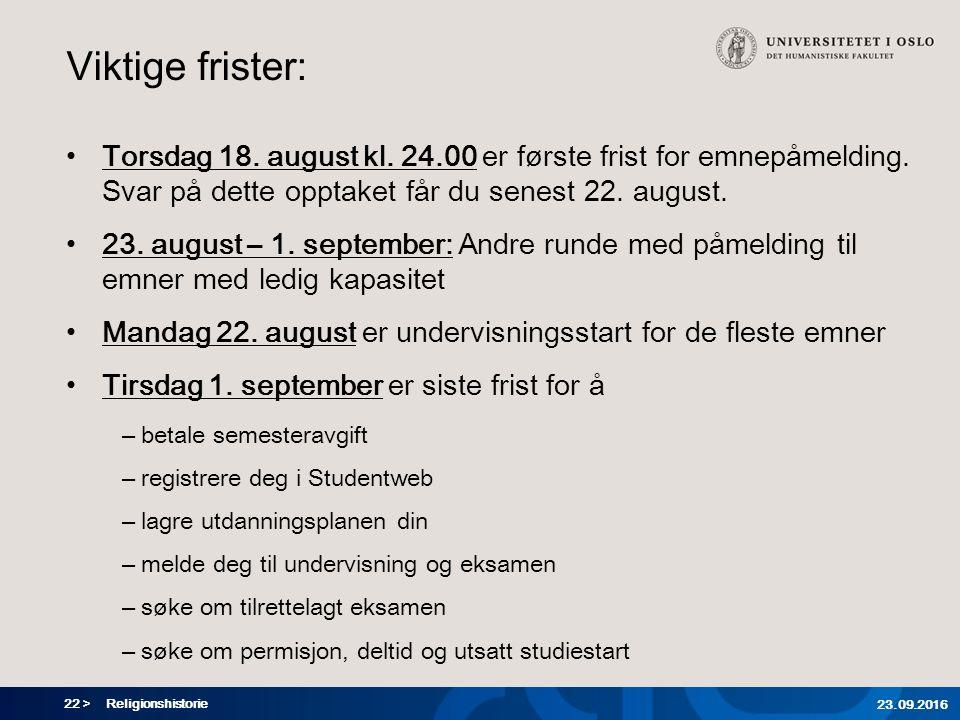 22 > Religionshistorie 23.09.2016 Viktige frister: Torsdag 18.
