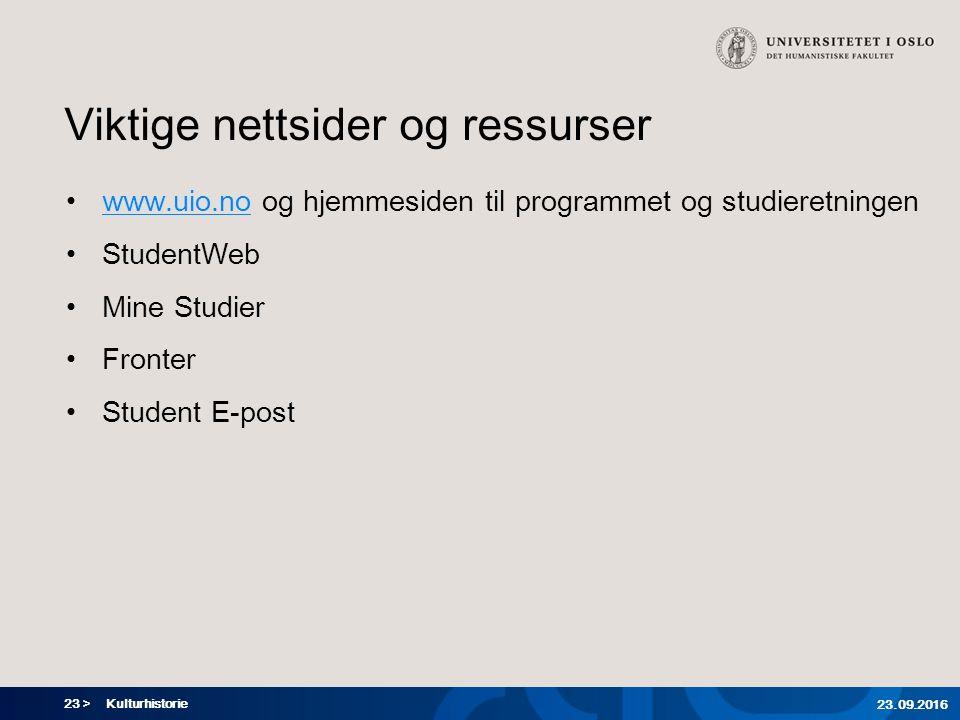 23 > Viktige nettsider og ressurser www.uio.no og hjemmesiden til programmet og studieretningenwww.uio.no StudentWeb Mine Studier Fronter Student E-po