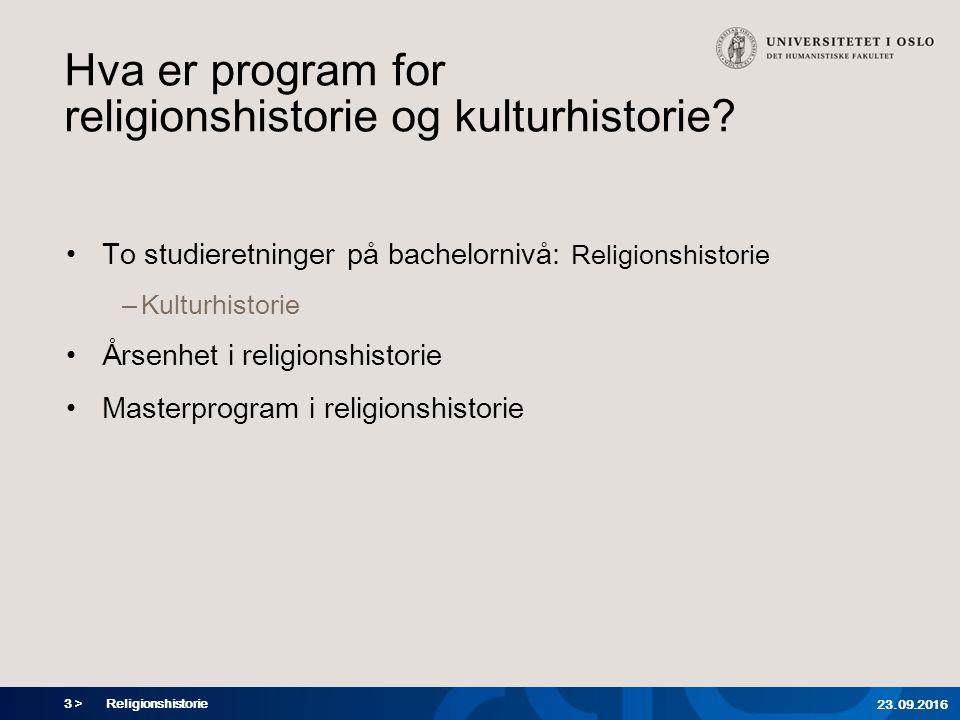 3 > Hva er program for religionshistorie og kulturhistorie? To studieretninger på bachelornivå: Religionshistorie – Kulturhistorie Årsenhet i religion