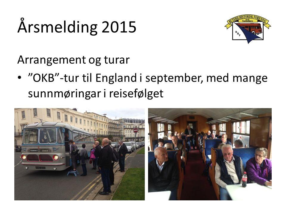 Årsmelding 2015 Arrangement og turar OKB -tur til England i september, med mange sunnmøringar i reisefølget