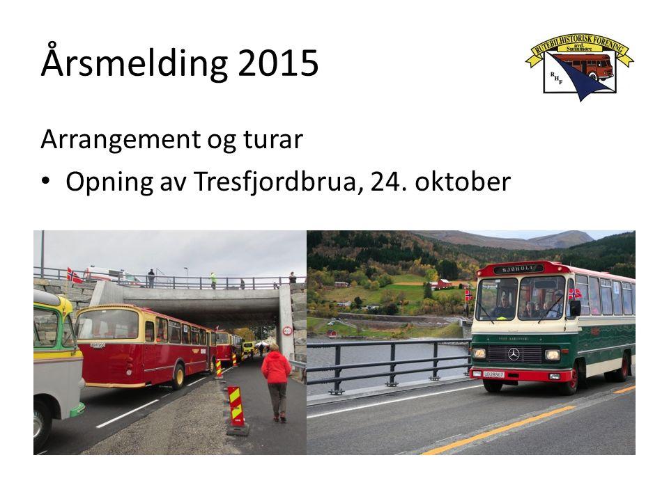 Årsmelding 2015 Arrangement og turar Opning av Tresfjordbrua, 24. oktober