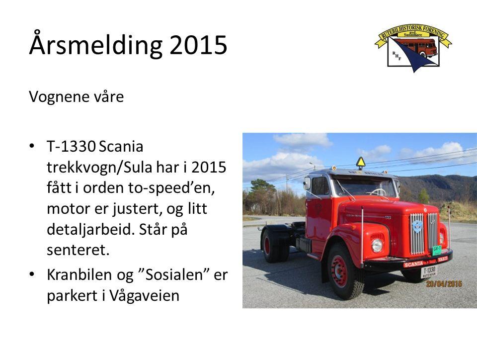 Årsmelding 2015 Vognene våre T-1330 Scania trekkvogn/Sula har i 2015 fått i orden to-speed'en, motor er justert, og litt detaljarbeid.