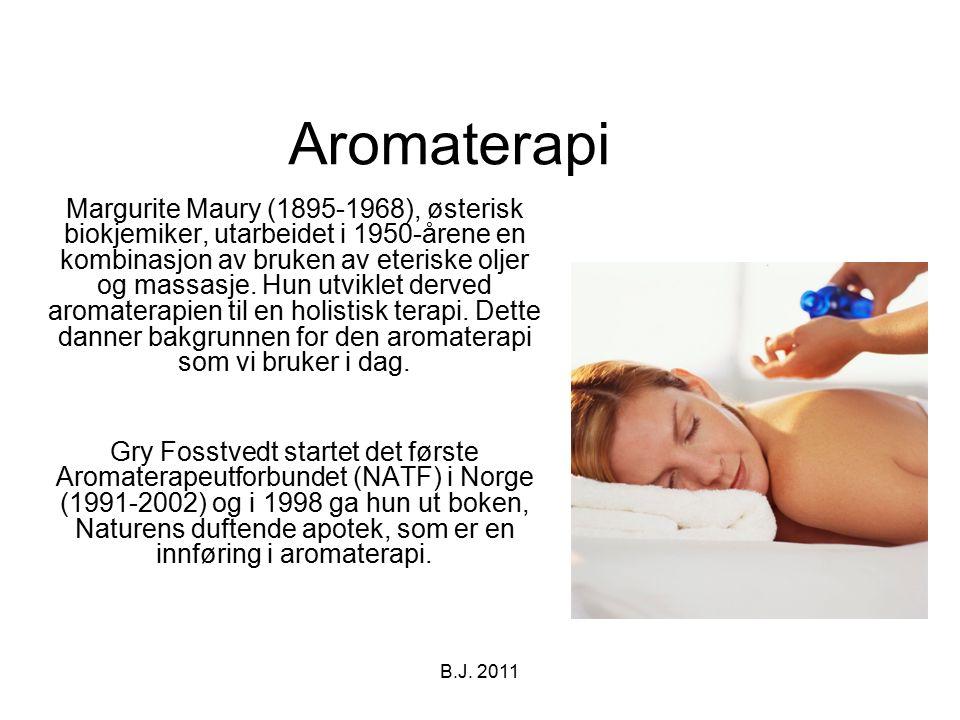 Aromaterapi Margurite Maury (1895-1968), østerisk biokjemiker, utarbeidet i 1950-årene en kombinasjon av bruken av eteriske oljer og massasje. Hun utv