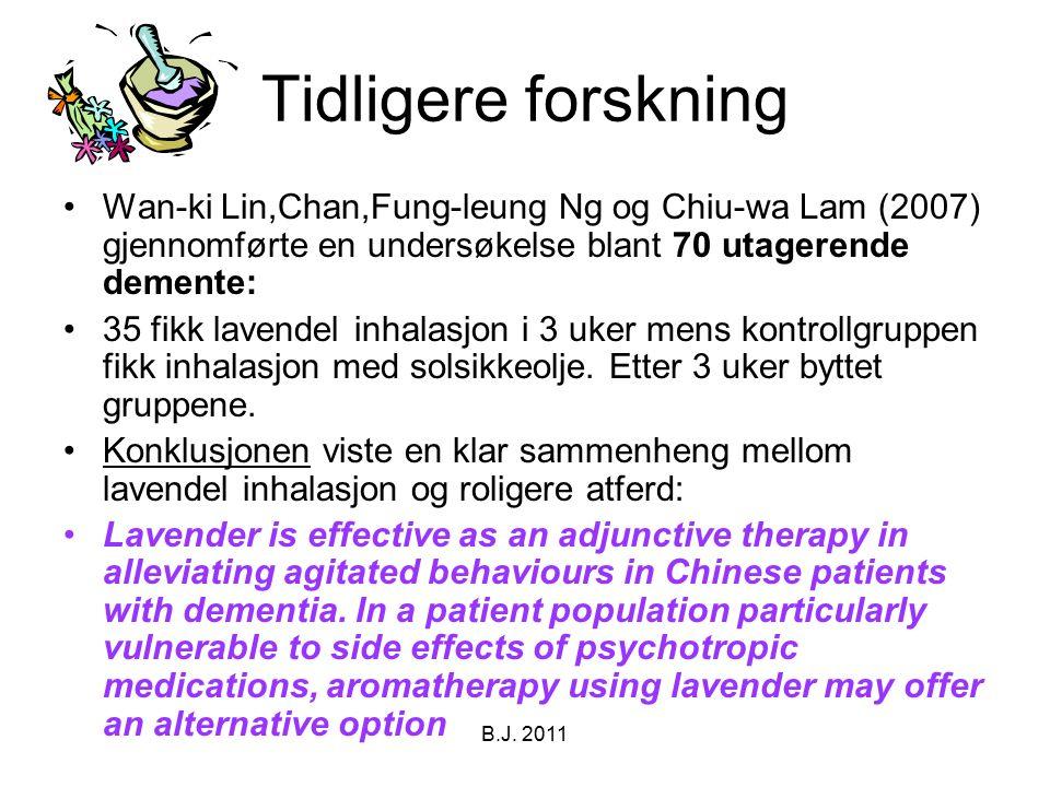 Tidligere forskning Wan-ki Lin,Chan,Fung-leung Ng og Chiu-wa Lam (2007) gjennomførte en undersøkelse blant 70 utagerende demente: 35 fikk lavendel inh