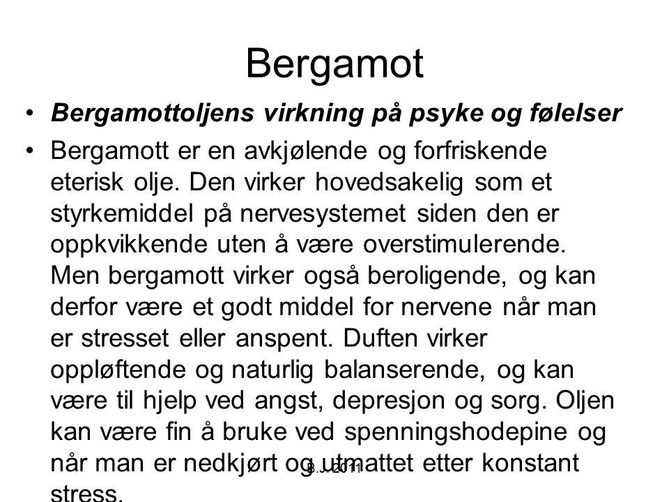 Bergamot Bergamottoljens virkning på psyke og følelser Bergamott er en avkjølende og forfriskende eterisk olje. Den virker hovedsakelig som et styrkem
