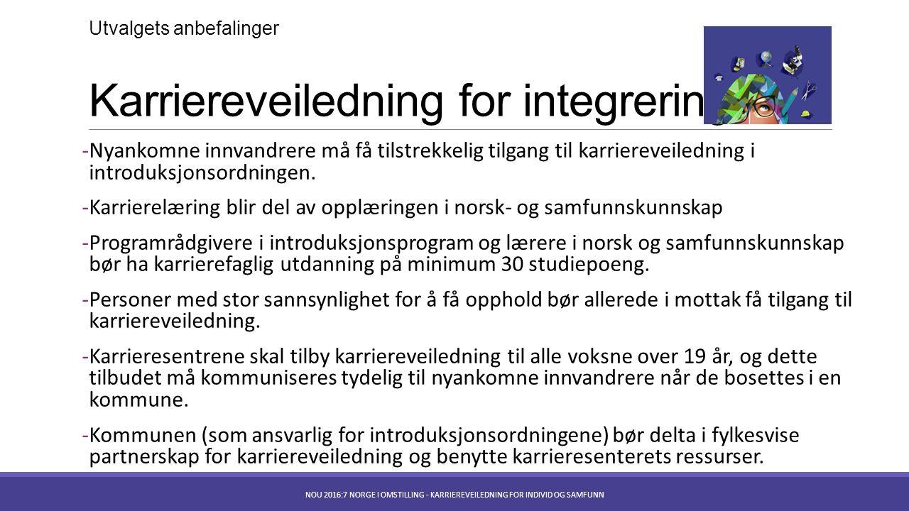 Karriereveiledning for integrering -Nyankomne innvandrere må få tilstrekkelig tilgang til karriereveiledning i introduksjonsordningen.