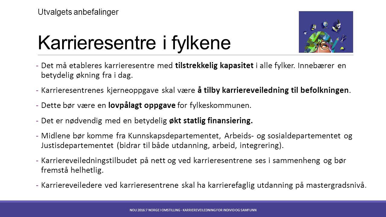 Karrieresentre i fylkene - Det må etableres karrieresentre med tilstrekkelig kapasitet i alle fylker.