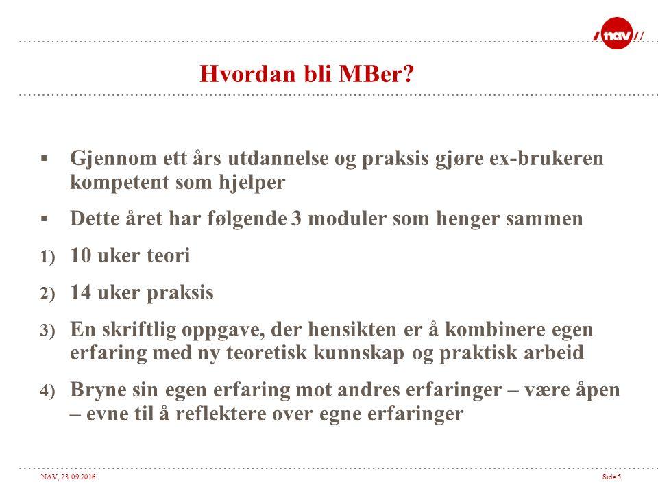 NAV, 23.09.2016Side 5 Hvordan bli MBer.