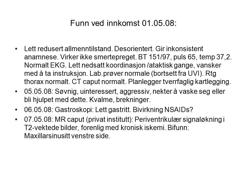 Funn ved innkomst 01.05.08: Lett redusert allmenntilstand.