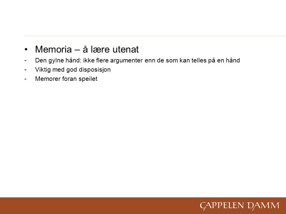 Memoria – å lære utenat -Den gylne hånd: ikke flere argumenter enn de som kan telles på en hånd -Viktig med god disposisjon -Memorer foran speilet