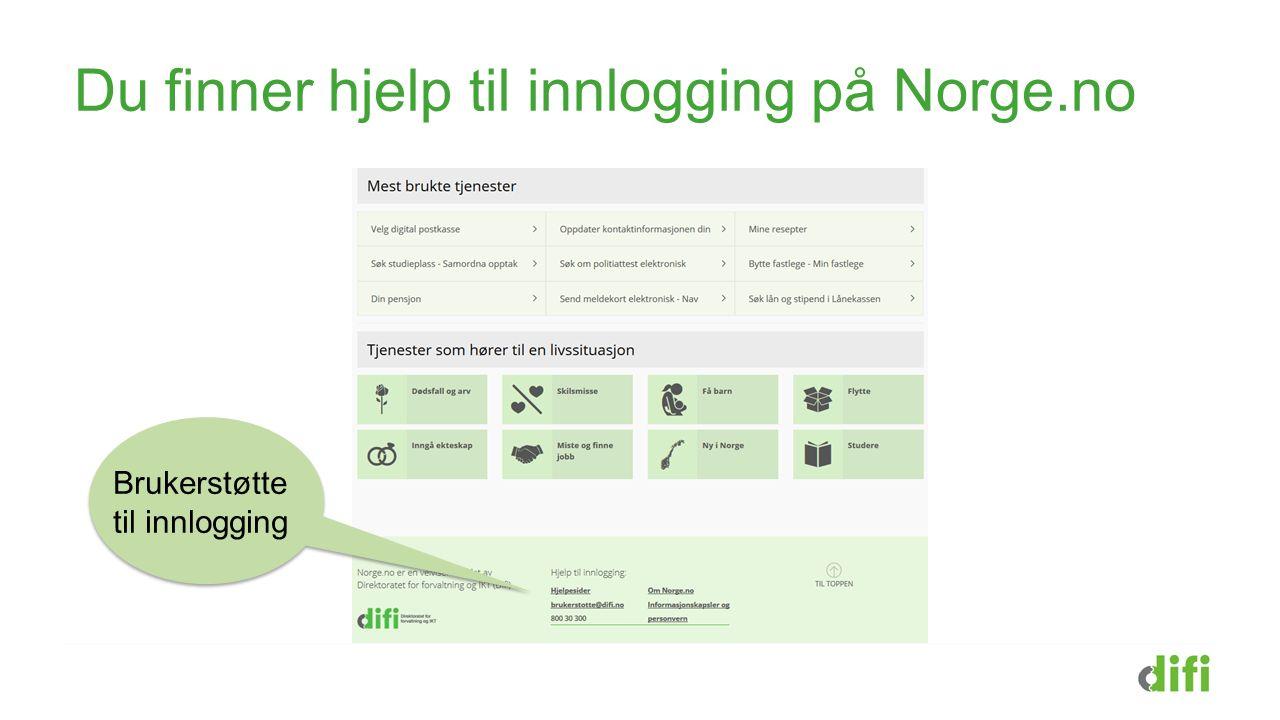 Du finner hjelp til innlogging på Norge.no Brukerstøtte til innlogging