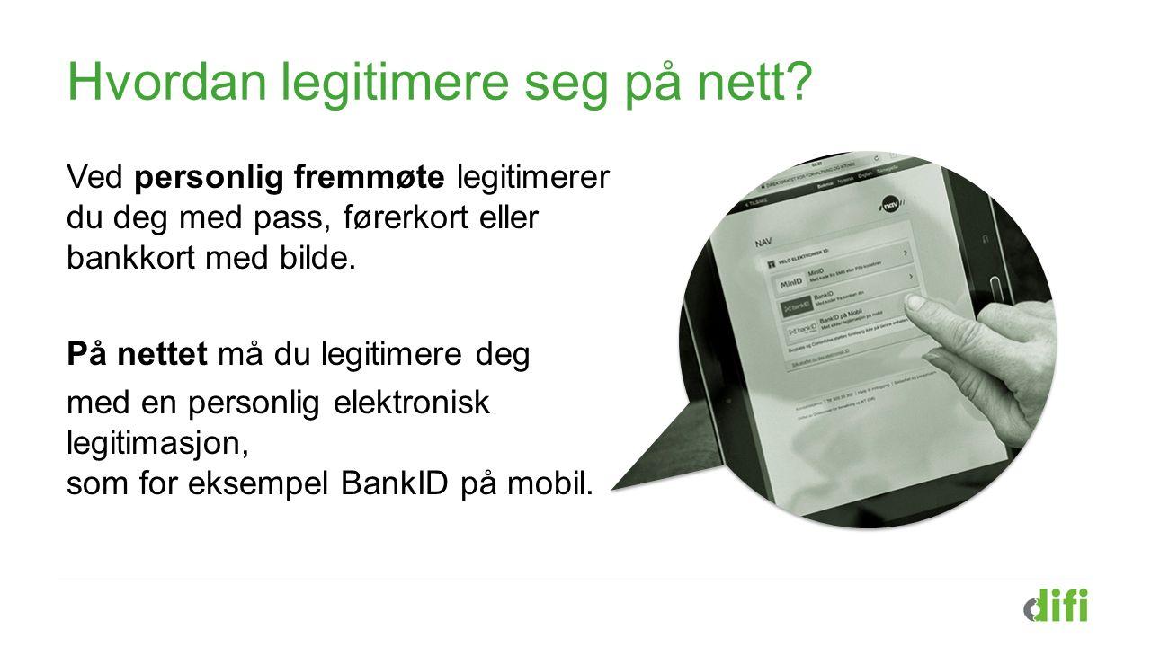 Hva er BankID på mobil? BankID på mobil er en personlig elektronisk legitimasjon